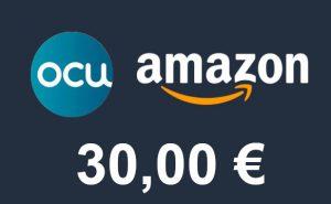 8798a4d97 Cheque regalo 30€ Amazon por suscribirse en OCU » La Guía del Chollo
