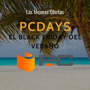 Pcdays el Black Friday del verano