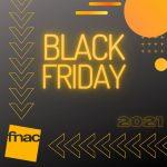Black Friday 2021 en FNAC
